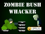 Zombie Bush Whacker