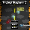 Project Mayhem 2